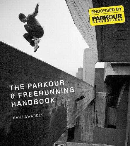 The Parkour & Freerunning Handbook por Dan Edwardes