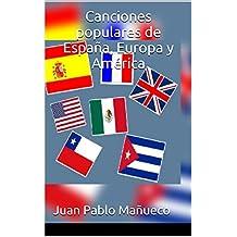 Canciones populares de España, Europa y América: España, Francia, Gran Bretaña, USA, México, Cuba, Chile.