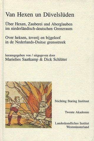 Van Hexen un Düvelslüden: Über Hexen, Zauberei und Aberglauben im niederländisch-deutschen Grenzraum (Westmünsterland. Quellen und Studien)