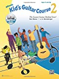 Alfred's Kid's Guitar Course 2: The Easiest Guitar Method Ever! (Book & Online Audio)