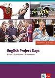 English Project Days: Projektarbeit im Englischunterricht der Klassen 7-10 (AT). Buch + Online