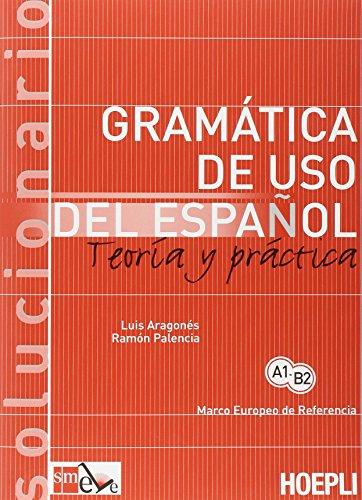Gramatica de uso del espaol actual. Teoria y practica. Solucionario
