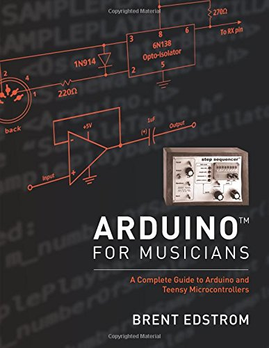Arduino for Musicians: A Complete Guide to Arduino and Teensy Microcontrollers (Arduino-software)