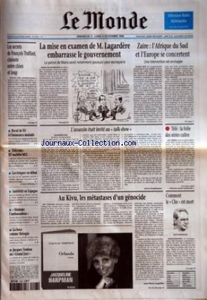 MONDE (LE) [No 16103] du 03/11/1996 - LES SECRETS DE FRANCOIS TRUFFAUT, CINEASTE ENTRE CHIEN ET LOUP - RECUL DE FO A L'ASSURANCE-MALADIE - TELECOMS - BT RACHETE MCI - LES EVEQUES EN DEBAT - AUSTERITE EN ESPAGNE - MADAME L'AMBASSADEUR - LA BOXE COMME THERAPIE - JACQUES TOUBON AU GRAND JURY - LA MISE EN EXAMEN DE M. LAGARDERE EMBARRASSE LE GOUVERNEMENT - L'ASSASSIN ETAIT INVITE AU TALK-SHOW PAR SYLVIE KAUFFMANN - AU KIVU, LES METASTASES D'UN GENOCIDE PAR JEAN-PIERRE LANGELLIER - ORLANDA PAR JAC