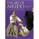 Art of Aikido: Principles and Essential Techniques by Kisshomaru Ueshiba (2004-07-01)