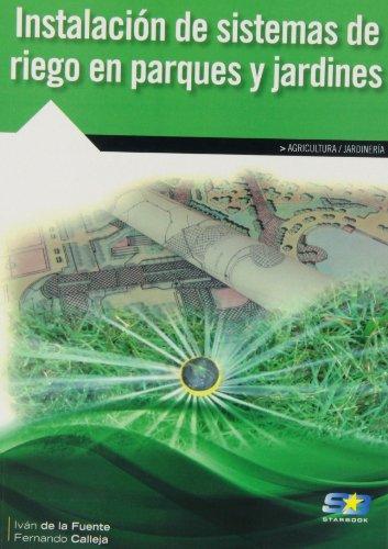 Instalación De Sistemas De Riego En Parques Y Jardines por Iván De la Fuente Magadán
