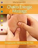 Chakra-Energie-Massage - Energiepunkt-Aktivierung der Füße