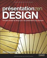 Présentation Zen DESIGN: Principes simples de design pour des présentations plus efficaces