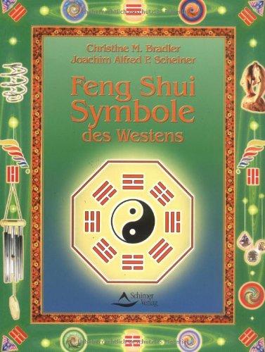 Feng Shui Symbole des Westens. par Joachim Alfred P. Scheiner