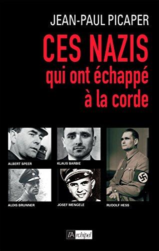 Ces nazis qui ont échappé à la corde par Jean-Paul Picaper