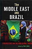 [The Middle East and Brazil: Perspectives on the New Global South] (By: Paul Amar) [published: August, 2014]