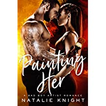 Painting Her: A Bad Boy Artist Romance (English Edition)