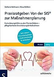 Praxisratgeber: Von der SIS® zur Maßnahmenplanung: Formulierungshilfen zu den Themenfeldern - pflegefachliche Einschätzung & Maßnahmen - Mit vielen ... (teil-)stationär & ambulant. (PFLEGE kolleg)