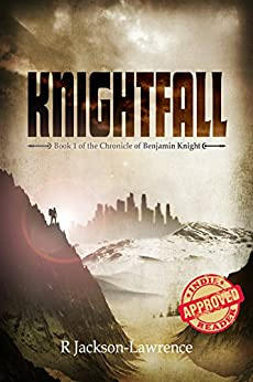 Knightfall: Book 1 of The Chronicle of Benjamin Knight by [Jackson-Lawrence, Robert]
