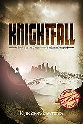 Knightfall: Book 1 of The Chronicle of Benjamin Knight