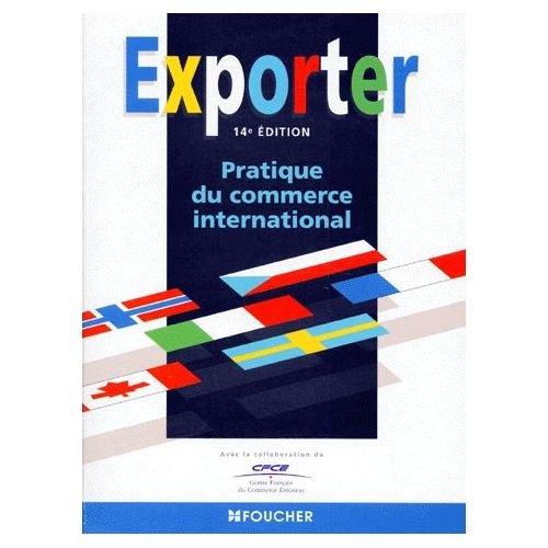 EXPORTER. Pratique du commerce international, 14ème édition 1998
