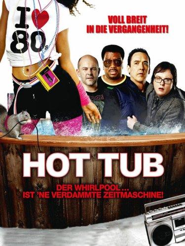Hot Tub Time Machine - Der Whirpool ist \'ne verdammte Zeitmaschine