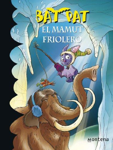 El mamut friolero (Serie Bat Pat 7) (Spanish Edition)