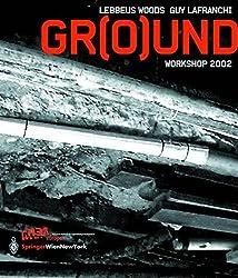 Gr(o)und: Workshop 2002 (RIEAeuropa Concepts Series)