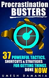 Procrastination Busters: 37 Powerful Tactics, Shortcuts, & Strategies for Getting Things Done Now (English Edition)