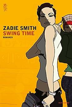 Swing Time di [Smith, Zadie]