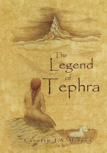The Legend of Tephra by Carolin J.V. Milner (2015-08-21)