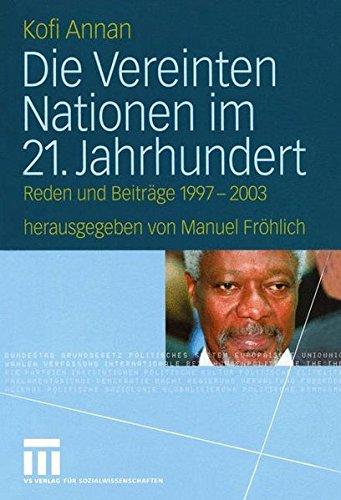 Die Vereinten Nationen im 21. Jahrhundert. Reden und Beiträge 1997-2003