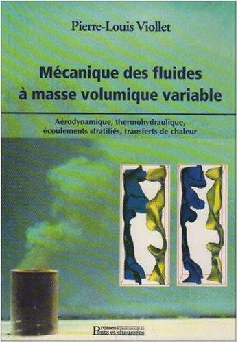Mcanique des fluides  masse volumique variable : Arodynamique, thermohydraulique, coulements stratifis, transferts de chaleur