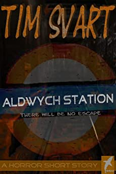 Aldwych Station: There will be no escape. by [Svart, Tim]