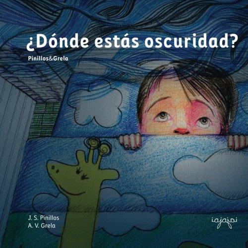 ¿Dónde estás oscuridad?: Cuentos Mata Miedos 1: Volume 1