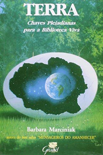 Terra. Chaves Pleiadianas Para A Biblioteca Viva (Em Portuguese do Brasil)