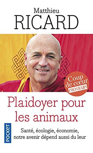 Plaidoyer pour les animaux par Matthieu RICARD