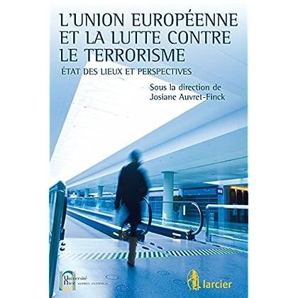L'Union européenne et la lutte contre le terrorisme: Etat des lieux et perspectives