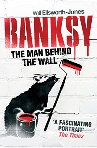 Banksy the man behind the wall /anglais por Will Ellsworth-Jones