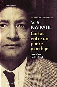 Cartas entre un padre y un hijo par V.S. Naipaul