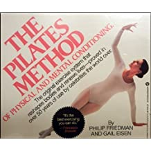 The Pilates Method of Physical and Mental Conditioning