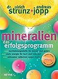 Mineralien. Das Erfolgsprogramm - Ulrich Strunz