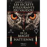 Les Secrets Fulgurants du Vaudou et de la Magie Haitienne