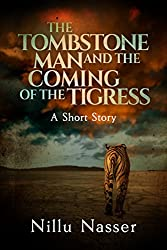 The Tombstone Man and the Coming of the Tigress: A Short Story
