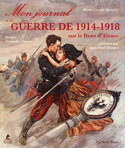 Mon Journal de Guerre 1914-18 sur le front d'Alsace