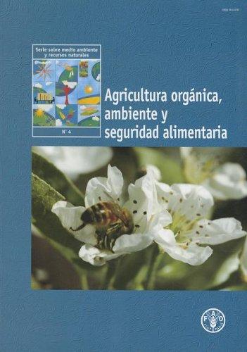 Agricultura Organica, Ambiente y Seguridad Alimentaria (Serie Sobre Medio Ambiente y Recursos Naturales)