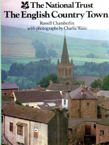 National Trust Book of the English Country Town by E.R. Chamberlin (1983-05-26)