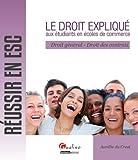 Telecharger Livres Le droit explique aux etudiants en ecoles de commerce Droit general Droits des contrats (PDF,EPUB,MOBI) gratuits en Francaise