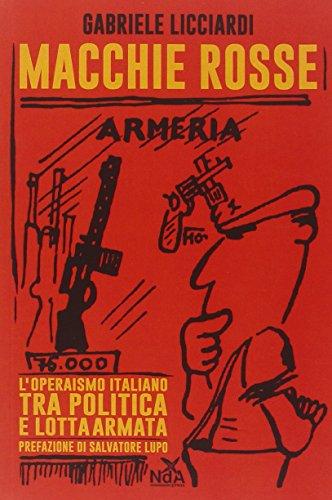 macchie-rosse-loperaismo-italiano-tra-politica-e-lotta-armata