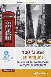 100 fautes en anglais : Les erreurs des francophones corrigées et expliquées