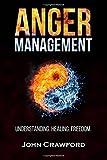Best Anger Management Books - Anger Management: Understanding. Healing. Freedom Review
