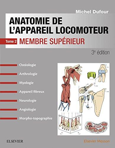 Anatomie de l'appareil locomoteur -Tome 2. Membre supérieur