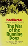 The War of the Running Dogs: How Malaya Defeated the Communist Guerrillas 1948 - 1960