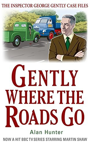 Gently Where the Roads Go (George Gently) by Alan Hunter (2012-04-19)