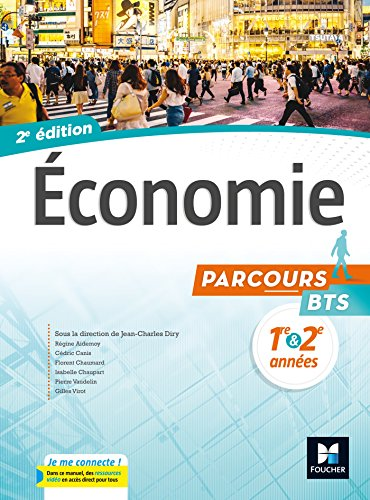 Parcours - ECONOMIE BTS 1re et 2e années - Éd. 2017 - Manuel élève par Jean-Charles Diry